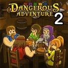 Dangerous Adventure 2